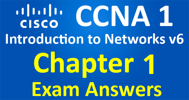 Ccna 1 Introduction To Networks Ver 6 0 Itn Chapter 1 Exam Answers