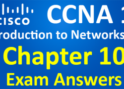 CCNA 1 Introduction to Networks Ver 6.0 – ITN Chapter 10 Exam Answers