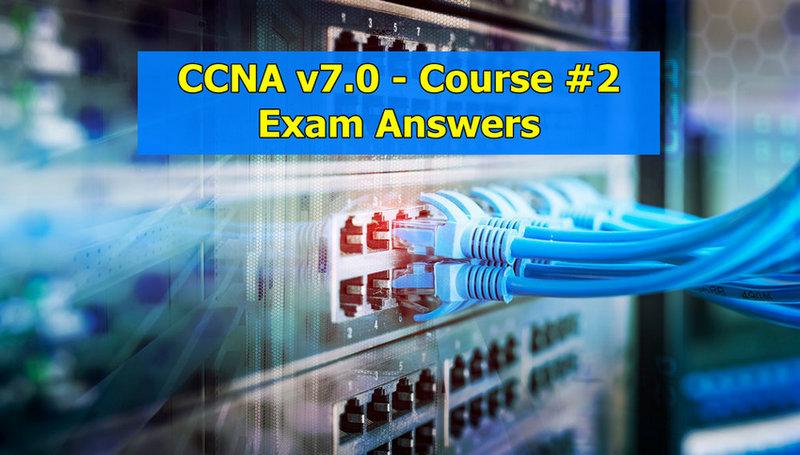 CCNA 2 v7.02 (SRWE) Exam Answers Full Questions